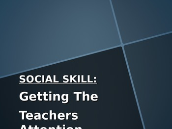 Social Skills Lesson: Getting The Teacher's Attention