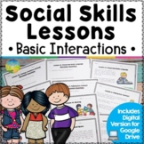 Social Skills Lessons & Worksheets for Basic Interactions   Digital & Print