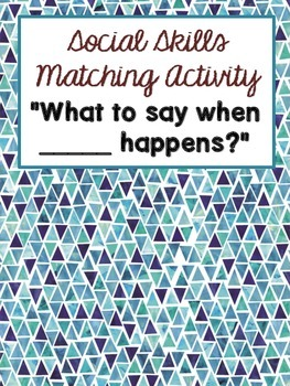 Social Skills Matching File Folder -What to say when ____