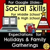 Social Skills Middle and High School Holiday Expectations Manners Google Slides™