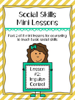 Social Skills Mini Lesson #2: Impulse Control