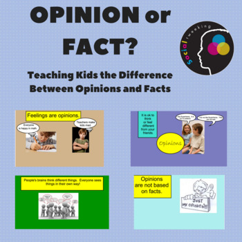 Social Skills Opinions versus facts; Perspective Taking