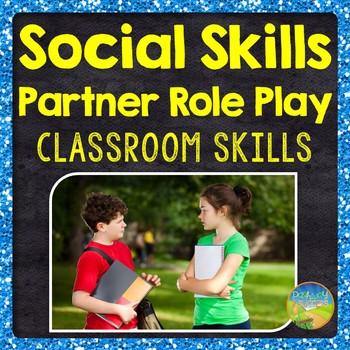 Social Skills Partner Role Plays - Classroom Skills