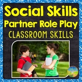Social Skills Partner Role Plays - Classroom Skills