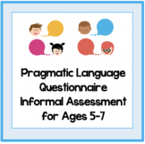 Social Skills Informal Assessment for Ages 5-7/ Pragmatic Language Questionnaire