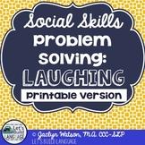 Social Skills Problem Solving: Laughing (Printable Version)