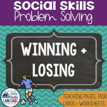 Social Skills Problem Solving: Winning and Losing