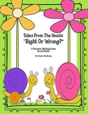 """Social Skills """"Right Or Wrong?""""  Tales From The Snails * A Decision-Making Game"""