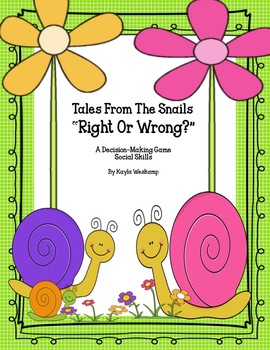 "Social Skills ""Right Or Wrong?""  Tales From The Snails * A Decision-Making Game"