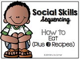 Social Skills Sequencing - How to Eat { Plus 2 Visual Recipe Activities }