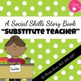 Positive Behavior Social Story for Children with Autism - Substitute Teacher
