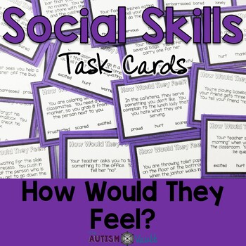 Social Skills Task Cards - How Would They Feel?