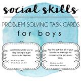Social Skills Problem Solving Task Cards - Boys