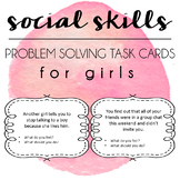 Social Skills Problem Solving Task Cards - Girls
