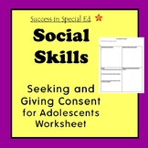 Social Skills - Teaching Consent to Adolescents Worksheet