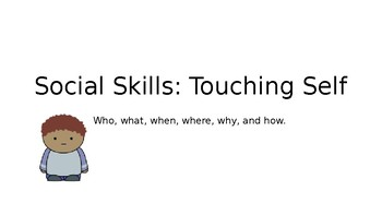 Social Skills: Touching Self in Public