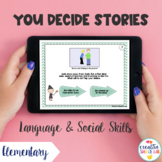 Distance Learning - You Decide Stories for Language & Social Skills - Elementary