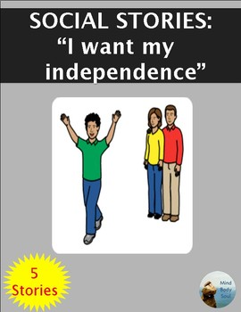 "Social Stories:  ""I want my independence"""