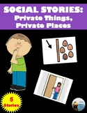 Social Stories: Private Things, Private Places