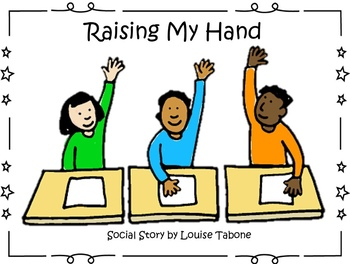 Social Story: Raising My Hand (In color,B&W and white background)