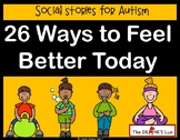 Social Skill Stories: 26 Ways to Feel Better Today