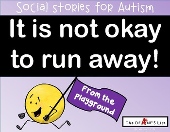Social Stories for Autism: It is  not okay to run away from the playground!