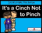 Social Skill Stories: It's a cinch not to pinch!