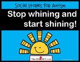 Social Skills Stories: Stop whining and start shining!