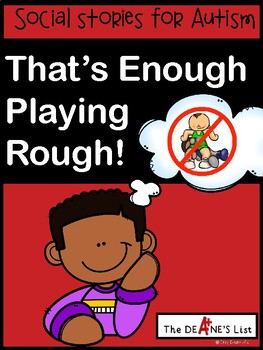 Social Stories for Autism: That's Enough Playing Rough