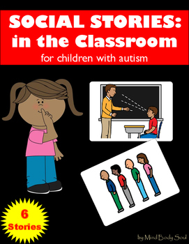 Social Stories for Children with Autism: In The Classroom