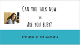 Social Narrative & Activity - Initiating Conversation: Busy or Available
