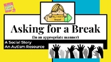 Social Story (Autism) - Special Education: Asking for a Break