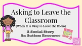 Social Story (Autism) - Special Education: Asking to Leave