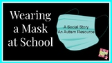 Social Story (Autism) - Special Education - Wearing A Mask