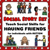 Social Story Set for Having Friends for Students with Special Needs + Autism