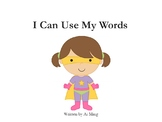 Social Story Book: I Can Use My Words