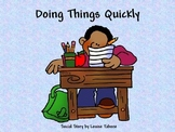 Social Story: Doing Things Quicky