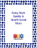 Social Story - Doing Work Quickly Is Smart!
