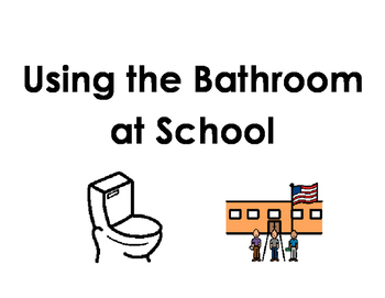 Social Story - Going to the Bathroom at School