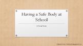 Social Story- Having a Safe Body at School