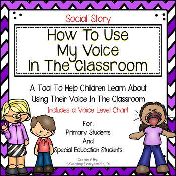 Social Story - How To Use My Voice In The Classroom