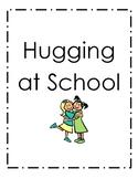 Social Story: Hugging at School