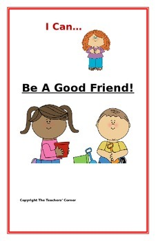"""Social Story- """"I Can Be A Good Friend"""": A Better Behavior Booklet"""