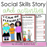 SOCIAL STORY SKILL BUILDER   I Can Be Flexible! {For 3rd-5