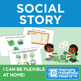 Social Story: I Can Be Flexible at Home!