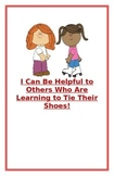"Social Story- ""I Can Be Helpful to Others Who Are Learning to Tie Their Shoes"""