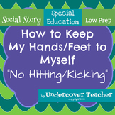 Social Story: I Can Keep My Hands/Feet to Myself (No Hitting) Version 1