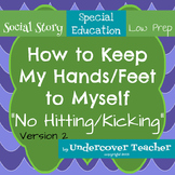 Social Story: I Can Keep My Hands/Feet to Myself (No Hitting) Version 2