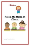 "Social Story- ""I Can Raise My Hand in Class"": A Better Behavior Booklet"