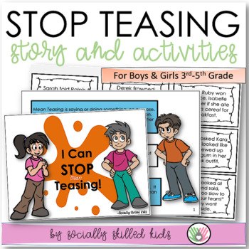 SOCIAL STORY: I Can STOP Teasing! {For 3rd-5th Grade OR Ability Level}
